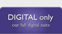 Digital only - our full digital suite